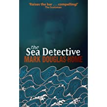 The Sea Detective by Mark Douglas-Home (2012-06-18)