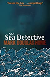 The Sea Detective by Mark Douglas-Home (2012-06-18)