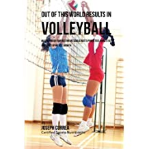 Out of This World Results in Volleyball: Maximizing on your Resting Metabolic Rate's Power to Eliminate Fat and Speed up Muscle Growth