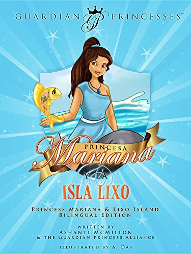 Princesa Mariana Y La Isla Lixo: Princess Mariana & Lixo Island Bilingual Edition (Guardian Princesses) por Ashanti McMillon