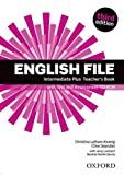 English File third edition: English File 3rd Edition Intermediate Plus. Teacher's Book Pack