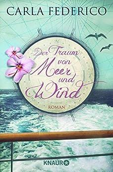 Der Traum von Meer und Wind: Roman (German Edition) by [Federico, Carla]
