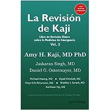 La Revisión de Kaji Vol. 2: Libro de Revisión Clínica sobre la Medicina de Emergencia
