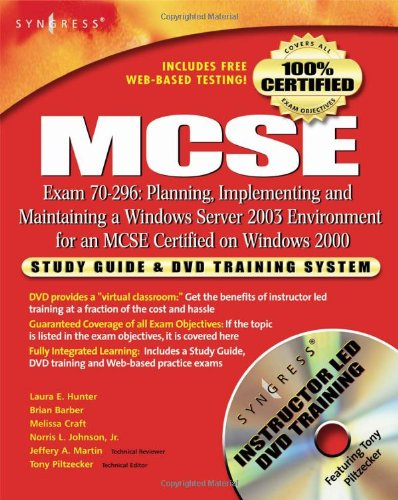 MCSE: Planning, Implementing and Maintaining a Windows Server 2003 Environment for an MCSE Certified on Windows 2000 (Exam 70-296): Study Guide & DVD ... System: Study Guide and DVD Training System por Syngress