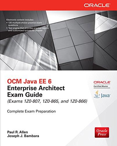 OCM Java EE 6 Enterprise Architect Exam Guide (Exams 1Z0-807, 1Z0-865 & 1Z0-866) (Oracle Press) (English Edition) por Paul R. Allen
