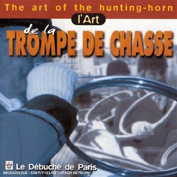 L'Art de la trompe de chasse, occasion d'occasion  Livré partout en France