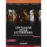 Attualità della letteratura. Con Laboratorio competenze-Antologia Divina Commedia. Con e-book. Con espansione online. Per le Scuole superiori: 1