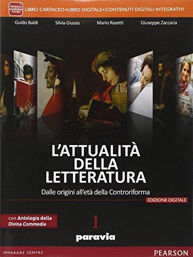 Attualit della letteratura. Con Laboratorio competenze-Antologia Divina Commedia. Per le Scuole superiori. Con e-book. Con espansione online: 1