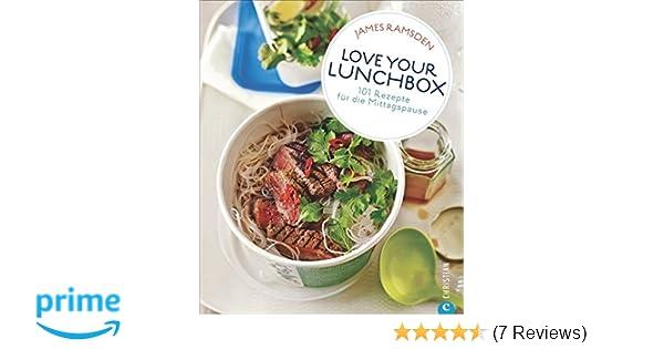 Love Your Lunchbox 101 Rezepte Für Die Mittagspause Amazonde