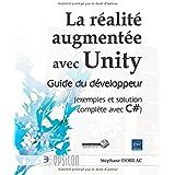 La réalité augmentée avec Unity - Guide du développeur (exemples et solution complète avec C#)