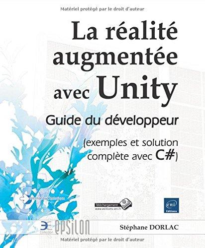 La réalité augmentée avec Unity - Guide du développeur (exemples et solution complète avec C#) par Stéphane DORLAC