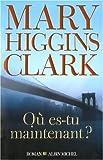 Où es-tu maintenant ? / Mary Higgins Clark | Clark, Mary Higgins (1929-...). Auteur
