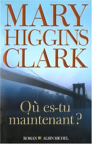 Où es-tu maintenant ? par Mary Higgins Clark