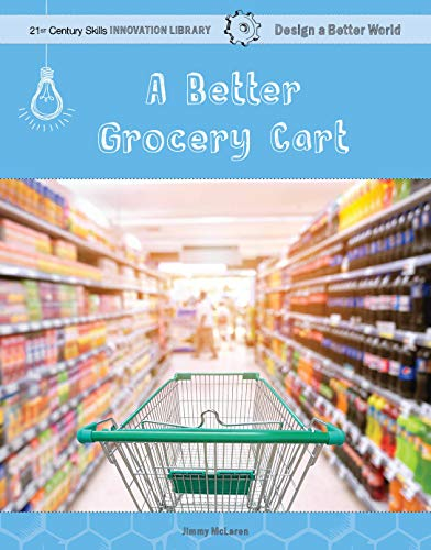 Food Cart Design (A Better Grocery Cart (21st Century Skills Innovation Library: Design a Better World) (English Edition))