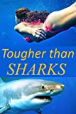 Tougher than Sharks (English Edition)