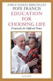 Education for Choosing Life: Proposals for Difficult Times