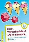 Daten, Wahrscheinlichkeit und Kombinatorik ? Klasse 1/2: Handlungsorientierte Übungsaufgaben mit Lösungen