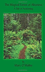 The Magical Forest of Aliveness: A Tale of Awakening