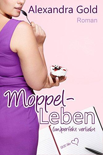 Buchseite und Rezensionen zu 'Moppel-Leben: (un)perfekt verliebt' von Alexandra Gold