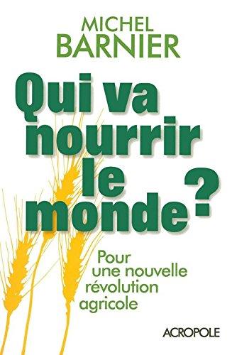 Qui va nourrir le monde?