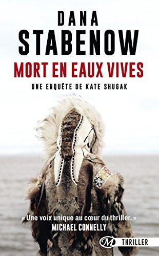 Kate Shugak, T3 : Mort en eaux vives