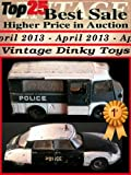 Top25 Best Sale Higher Price in Auction - April 2013 - Vintage Dinky Toys