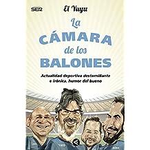 La cámara de los balones: Actualidad deportiva desternillante e irónica, humor del bueno (Tendencias)