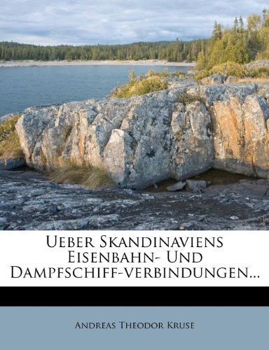 Ueber Skandinaviens Eisenbahn- und Dampfschiff-Verbindungen...