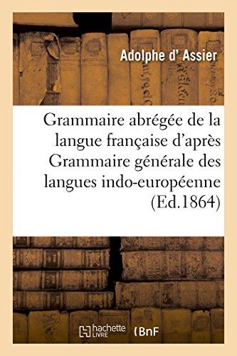 Grammaire abrégée de la langue française d'après Grammaire générale des langues indo-européennes
