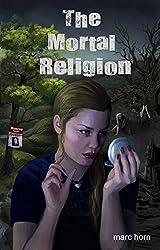 The Mortal Religion: A Dark Psychological Thriller