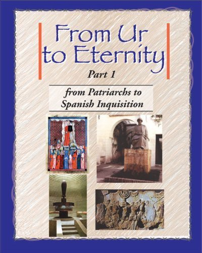 From Ur to Eternity, Vol. 1: From Patriarchs to Spanish Inquisition by Barbara Engel, Diane Hochstadt, Norman Fischer (2010) Paperback
