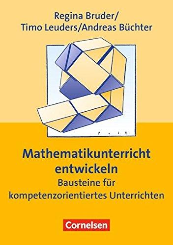 Praxisbuch: Mathematikunterricht entwickeln (5. Auflage): Bausteine für kompetenzorientiertes Unterrichten. Buch