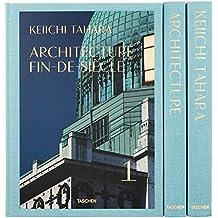 Keiichi Tahara. Architecture Fin-de-Siècle (Xxl)