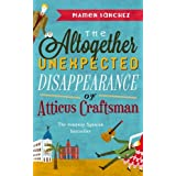 The Altogether Unexpected Disappearance of Atticus Craftsman by Mamen Sanchez (2015-03-26)