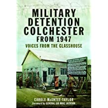 Military Detention Colchester from 1947: Voices from the Glasshouse