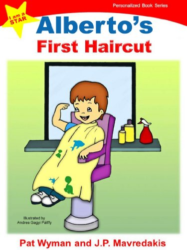 Albertos First Haircut (I am a STAR Personalized Book Series 1)