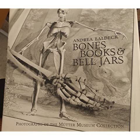 Bones Books & Bell Jars (Photographs of the Mutter Museum Collection)