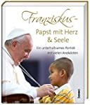 Franziskus - Papst mit Herz & Seele:...