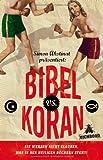 Bibel vs. Koran: Sie werden nicht glauben, was in den heiligen Büchern steht!