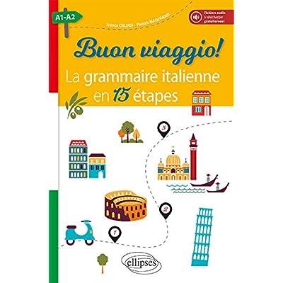 Buon viaggio! La grammaire italienne en 15 étapes. A1-A2 (avec fichiers audio)