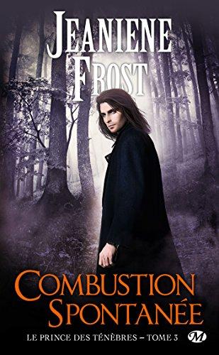 Combustion spontanée: Le Prince des ténèbres, T3 par [Frost, Jeaniene]