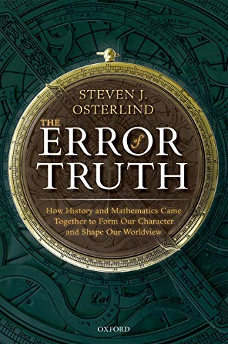The Error of Truth: How History and Mathematics Came Together to Form Our Character and Shape Our Worldview (English Edition)