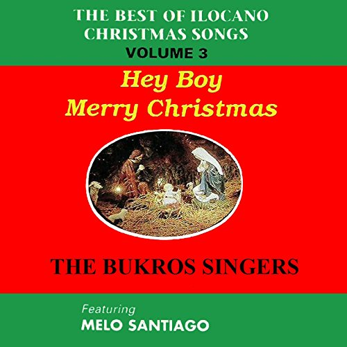 The best of ilocano christmas songs vol 3 feat melo santiago the best of ilocano christmas songs vol 3 feat melo santiago m4hsunfo