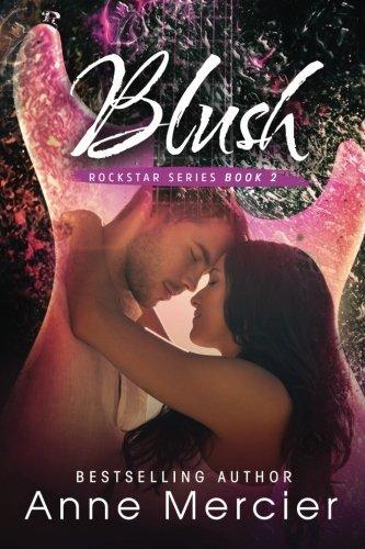 Blush (Rockstar) (Volume 2) by Anne Mercier (2014-12-15)