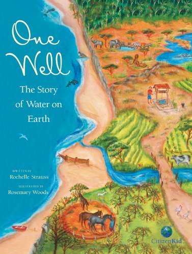 One Well: The Story of Water on Earth (Citizenkid) by Strauss, Rochelle (2007) Hardcover
