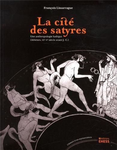 La cité des satyres : Une anthropologie...