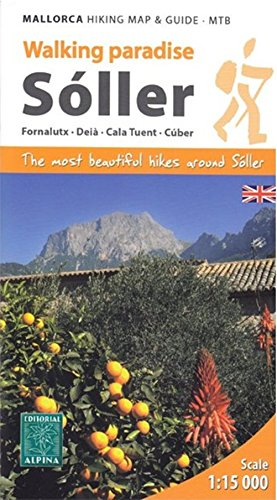 Walking Paradise Sóller - The most beautiful hikes around Sóller (engl. Ausgabe): Fornalutx, Deià, Cala Tuent, Cúber