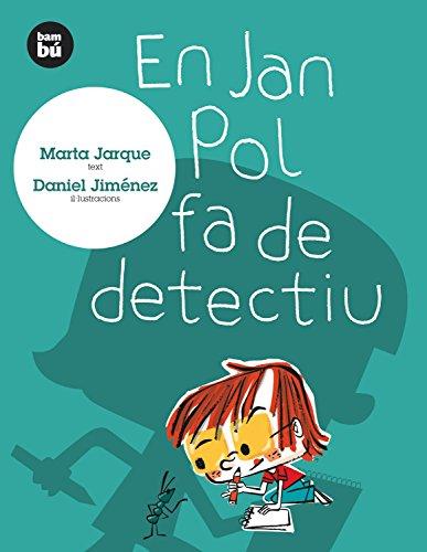 En Jan Pol fa de detectiu (Primers Lectors)