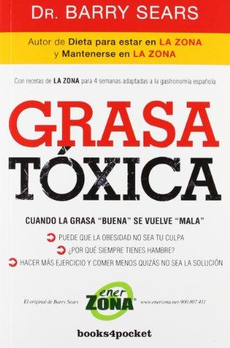 Grasa tóxica: Cuando la grasa 'buena' se vuelve 'mala' (Books4pocket crec. y salud) por Barry Sears