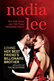 Loving Her Best Friend's Billionaire Brother (Seduced by the Billionaire Book 5)